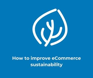 Green eCommerce (How to improve eCommerce sustainability)