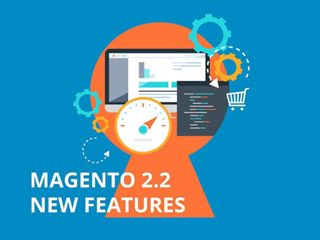 Magento 2.2 new features